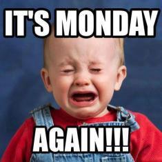 Its-Monday-again-no